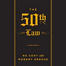 The 50th Law (       UNABRIDGED) by Robert Greene, 50 Cent Narrated by Robert Greene