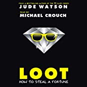 Loot: How to Steal a Fortune | Jude Watson
