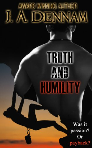Truth and Humility (Captive Series) by J. A. Dennam