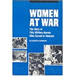 Women at War: The Story of Fifty Military Nurses Who Served in Vietnam (Studies in health, illness, & caregiving) (Paperback) - Common