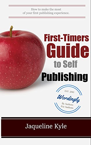 First-Timers Guide to Self Publishing: How to Make the Most of Your First Publishing Experience PDF