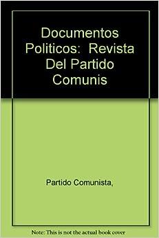 Documentos Politicos: Revista Del Partido Comunis: Partido Comunista