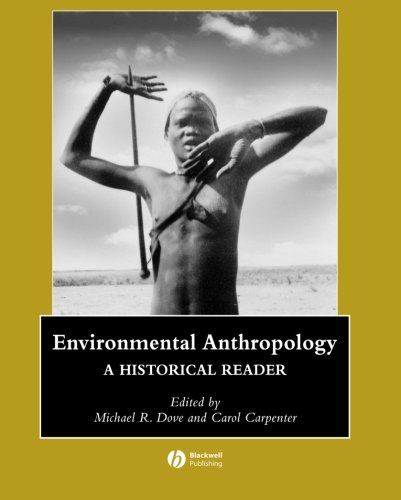 Environmental Anthropology: A Historical Reader
