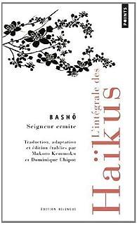 Lintégrale Des Haïkus Edition Bilingue Français Japonais