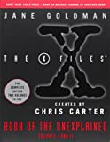 X-Files Book of the Unexplained: Volumes 1 and 2 (0061686174) by Goldman, Jane
