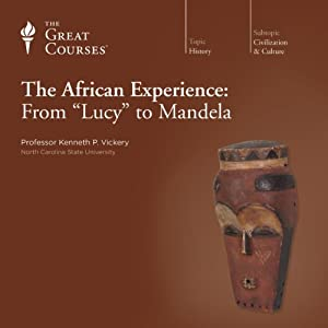 The African Experience: From 'Lucy' to Mandela | [The Great Courses]