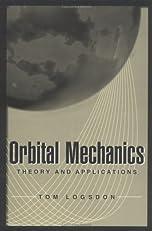 Orbital Mechanics: Theory and Applications