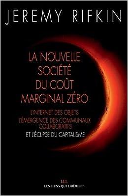 Jérémy Rifkin - La Nouvelle Société du Coût Marginal Zéro