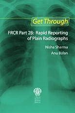 Get Through FRCR Part 2B: Rapid Reporting of Plain Radiographs