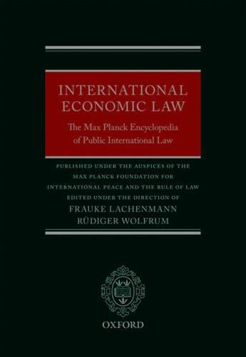 International Economic Law: The Max Planck Encyclopedia of Public International Law (Thematic)