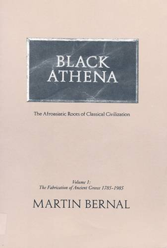 Black Athena: The Afroasiatic Roots of Classical Civilization: 1