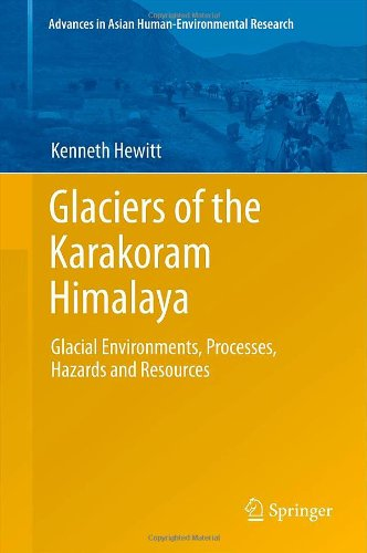 Glaciers of the Karakoram Himalaya: Glacial Environments, Processes, Hazards and Resources