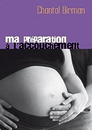 Ma Préparation À L'accouchement De Chantal Birman