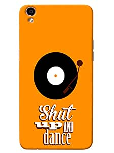 Omnam shut up and dance quote with disk back cover for Oppo F1 Plus
