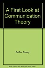 Looseleaf for A First Look at Communication Theory by Em Griffin
