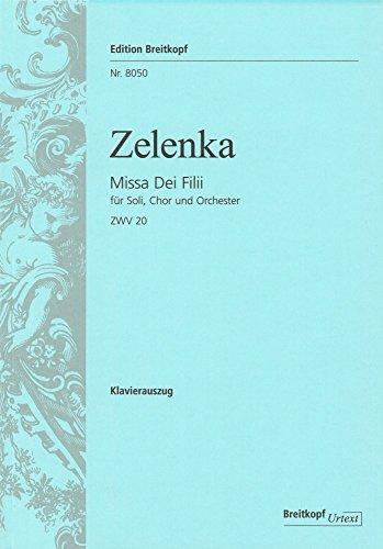 Missa dei filii ZWV 20 für Soli, gemischten Chor und Orchester. Klavierauszug (EB 8050)