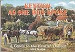 Kentish as She Wus Spoke: A Guide to...