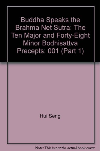 Buddha Speaks the Brahma Net Sutra: The Ten Major and Forty-Eight Minor Bodhisattva Precepts (Part 1)