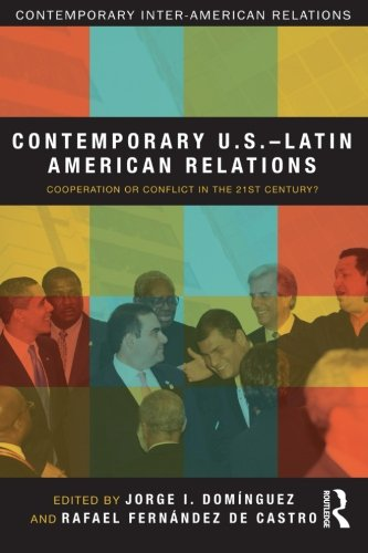 Contemporary U.S.-Latin American Relations: Cooperation...