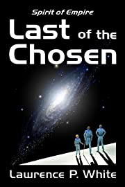 Last of the Chosen (Spirit of Empire, Book One)