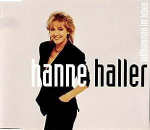 Hanne Haller - Willkommen im Leben [Single-CD] - Amazon