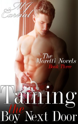 Taming the Boy Next Door (A Dickerman/Moretti Novel) by MJ Carnal