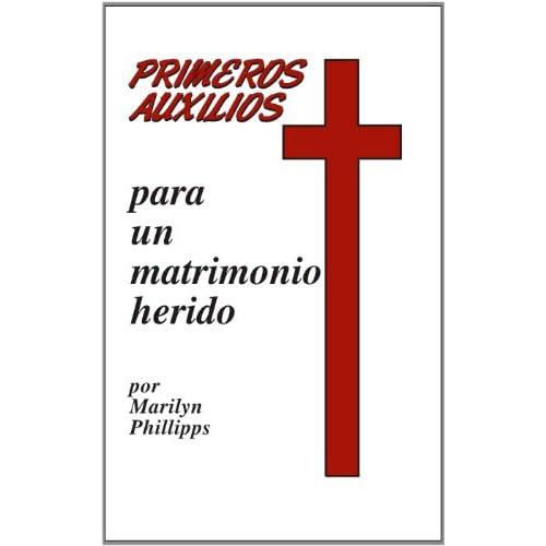Primeros Auxilios Para un Matrimonio Herido (Spanish Edition)