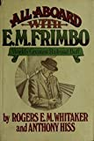 img - for All Aboard With E. M. Frimbo: Word's Greatest Railroad Buff book / textbook / text book