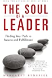 The Soul of A Leader: Finding Your Path to Success and Fulfillment