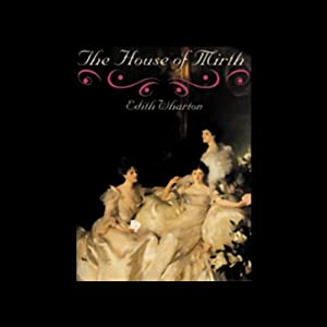 The House of Mirth | [Edith Wharton]