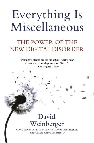 Everything Is Miscellaneous: The Power of the