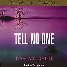 Tell No One | Livre audio Auteur(s) : Harlan Coben Narrateur(s) : Tim Machin