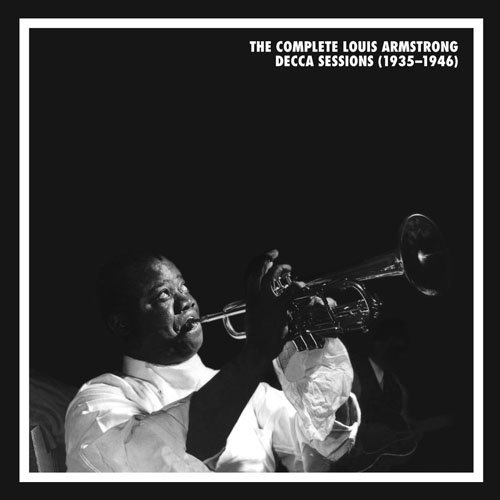 Louis Armstrong - The Complete Louis Armstrong Decca Sessions (1935–1946) - Zortam Music