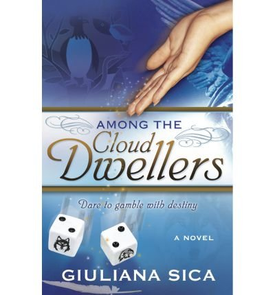 [ Among the Cloud Dwellers Sica, Giuliana ( Author ) ] { Paperback } 2011