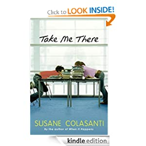 "<strong>Kids Corner At Kindle Nation Daily Student Reporter Reviews <em>TAKE ME THERE </em>by Susane Colasanti: ""It talks about friendship, relationships, and daily drama that everyone can relate to, and it definitely shows you that you're not the only teenager going through some tough stuff!""</strong>"