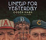 Ogden Nash,C. F. Payne, Linell Nash SmithsLineup for Yesterday [Hardcover]2011