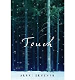 [ Touch[ TOUCH ] By Zentner, Alexi ( Author )Apr-04-2011 Hardcover