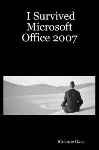 I Survived Microsoft Office 2007
