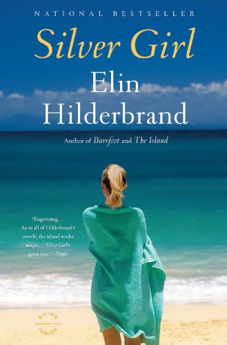 Silver Girl  A Novel, Elin Hilderbrand