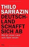 Deutschland schafft sich ab: Wie wir unser Land aufs Spiel setzen title=