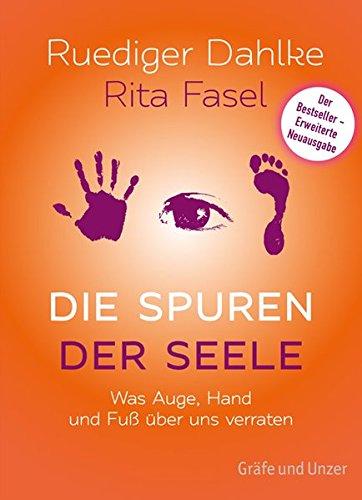 Die Spuren der Seele - Neuauflage: Was Hand, Fuß und Augen über uns verraten (Einzeltitel)