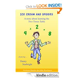 Ice Cream and Spiders - A Story about Learning Two Times Tables (Multiplication and Maths Games Stories for Children and Teachers - Book 1)