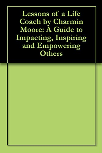 lessons-of-a-life-coach-by-charmin-moore-a-guide-to-impacting-inspiring-and-empowering-others-englis