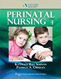 img - for AWHONN's Perinatal Nursing (Simpson, Awhonn's Perinatal Nursing) [Paperback] [2013] Fourth Ed. Kathleen Rice Simpson RNC PhD FAAN, Pat A Creehan MSN RNC RN book / textbook / text book
