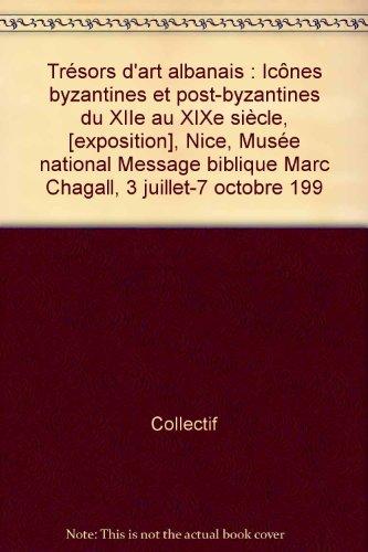 Trésors d'art albanais : Icônes byzantines et post-byzantines du XIIe au XIXe siècle, [exposition], Nice, Musée national Message biblique Marc Chagall, 3 juillet-7 octobre 199