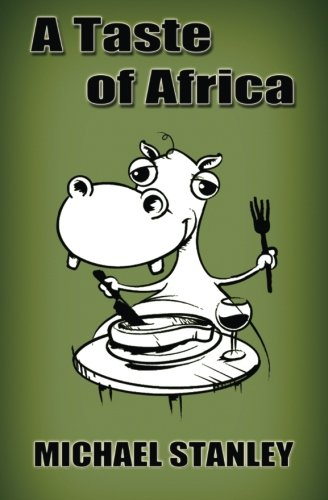 A Taste of Africa: A KUkBUk by Michael Stanley