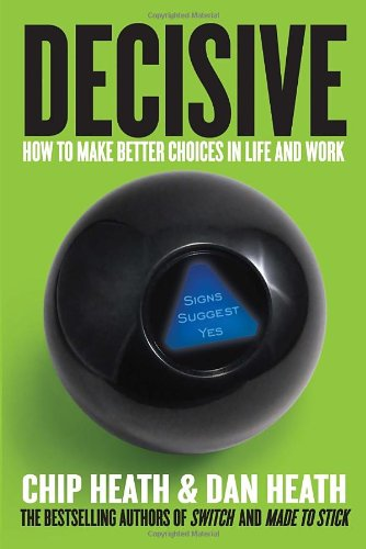 Decisive: How to Make Better Choices in Life and Work (How To Make C compare prices)