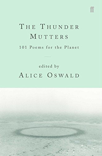 The Thunder Mutters: 101 Poems for the Planet: 101 Poems About the Planet