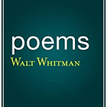 Poems by Walt Whitman (       UNABRIDGED) by Walt Whitman Narrated by Mark Moseley