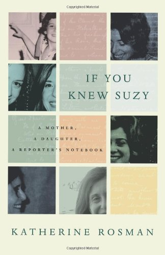 If You Knew Suzy: A Mother, a Daughter, a Reporter's Notebook PDF
